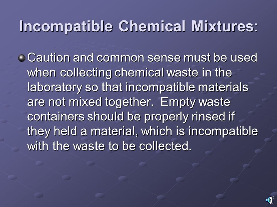 Incompatible Chemical Mixtures: