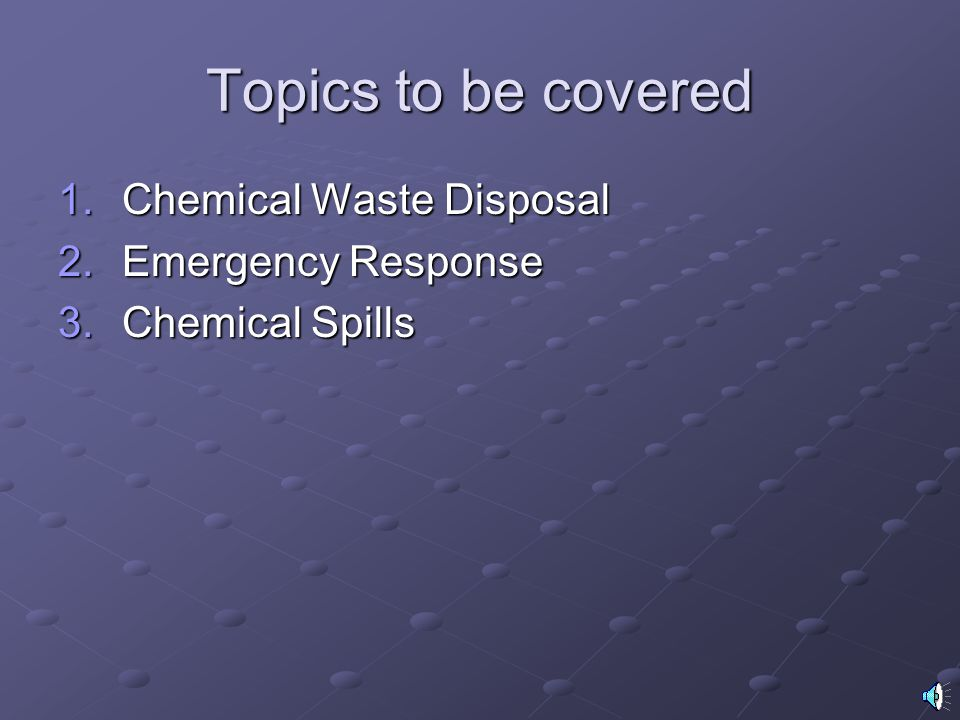 Topics to be covered Chemical Waste Disposal Emergency Response