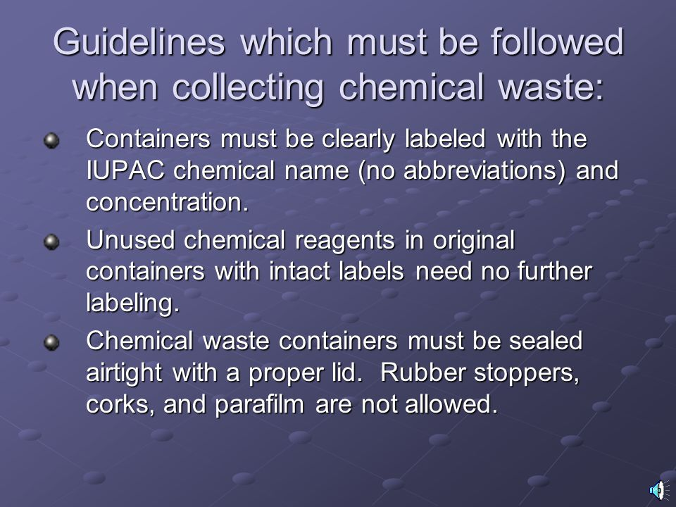 Guidelines which must be followed when collecting chemical waste: