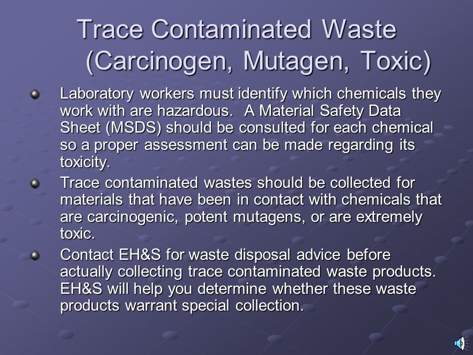 Trace Contaminated Waste (Carcinogen, Mutagen, Toxic)