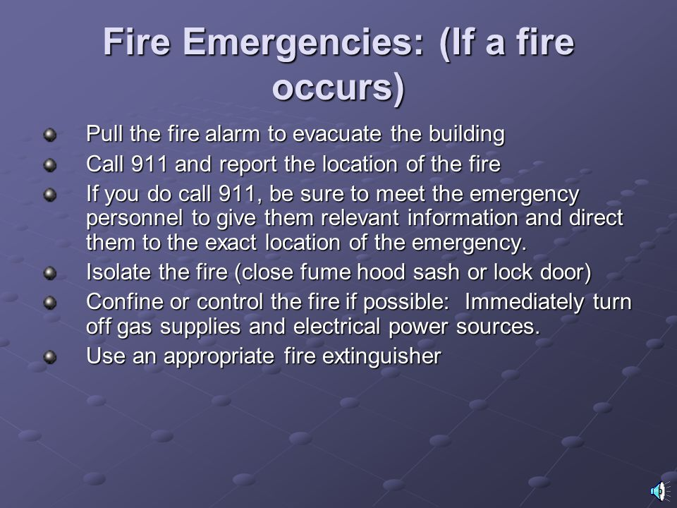 Fire Emergencies: (If a fire occurs)