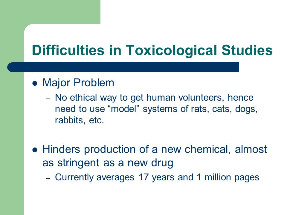 Difficulties in Toxicological Studies