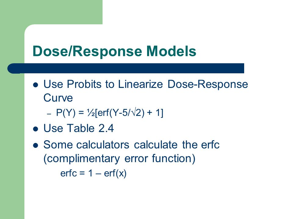 Dose/Response Models Use Probits to Linearize Dose-Response Curve