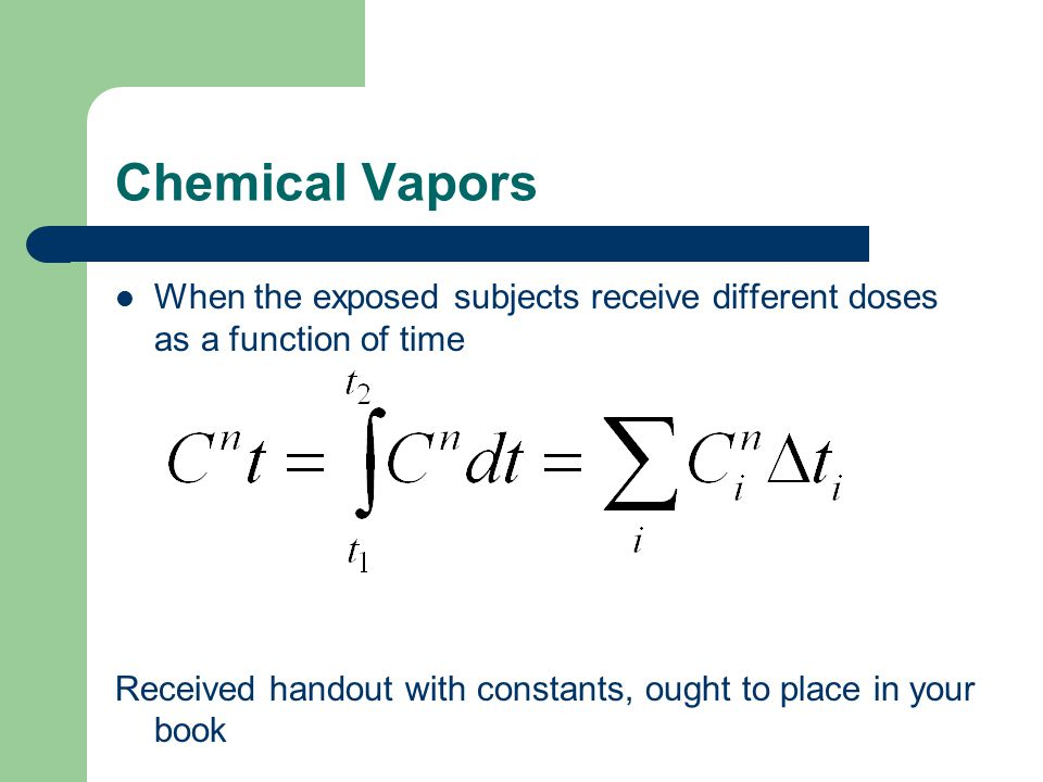 Chemical Vapors When the exposed subjects receive different doses as a function of time.