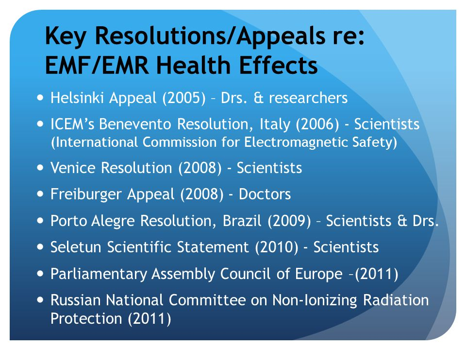 Key Resolutions/Appeals re: EMF/EMR Health Effects