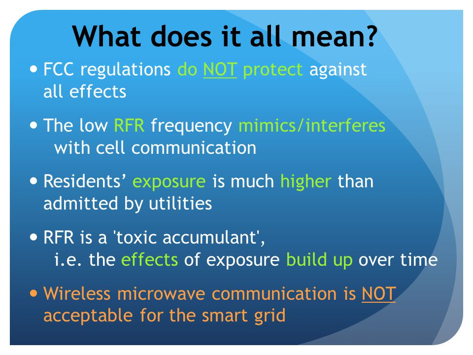 What does it all mean FCC regulations do NOT protect against all effects.