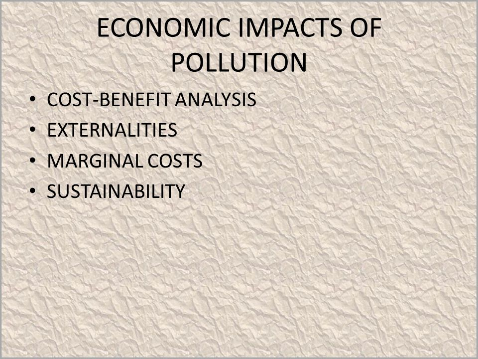 ECONOMIC IMPACTS OF POLLUTION