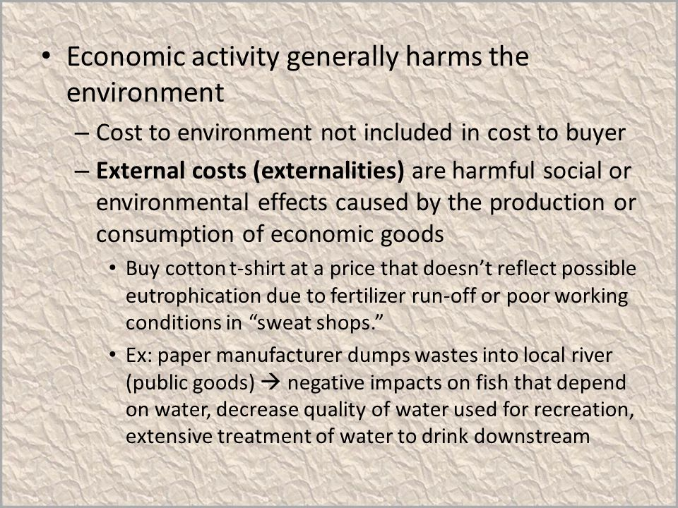 Economic activity generally harms the environment