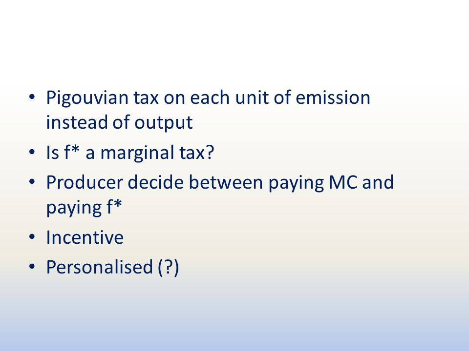 Pigouvian tax on each unit of emission instead of output