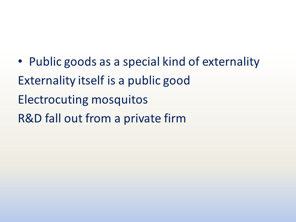 Public goods as a special kind of externality