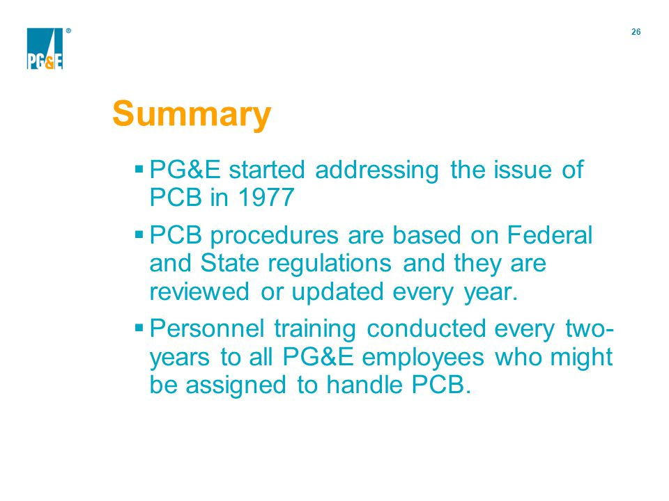 Summary PG&E started addressing the issue of PCB in 1977