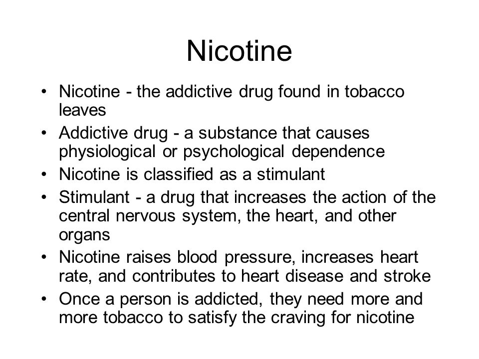 Nicotine Nicotine - the addictive drug found in tobacco leaves