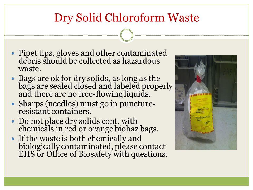 Dry Solid Chloroform Waste