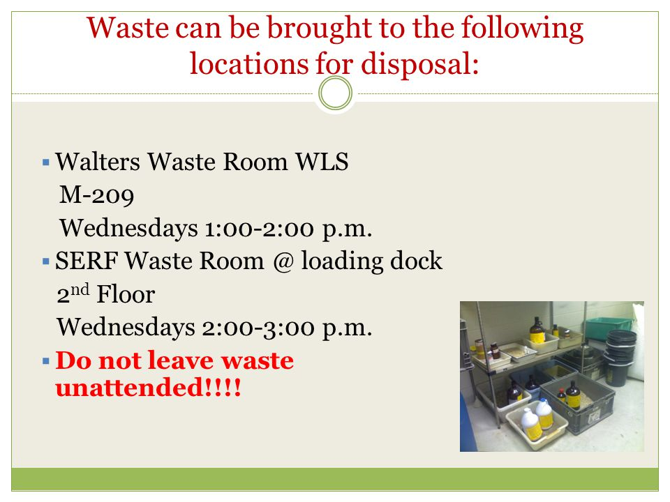 Waste can be brought to the following locations for disposal: