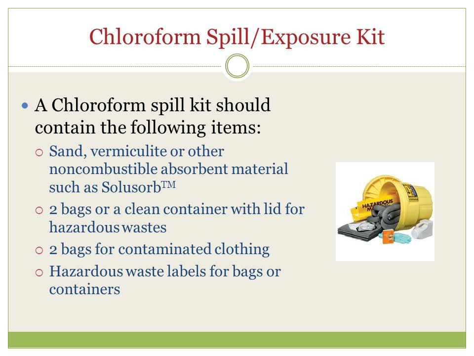 Chloroform Spill/Exposure Kit