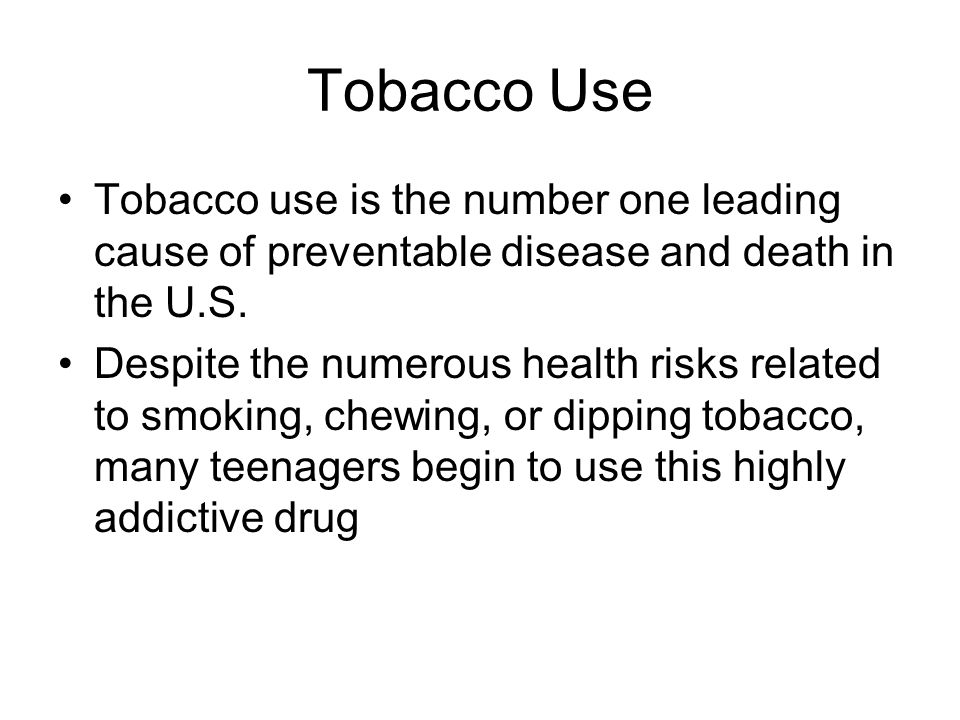 Tobacco Use Tobacco use is the number one leading cause of preventable disease and death in the U.S.