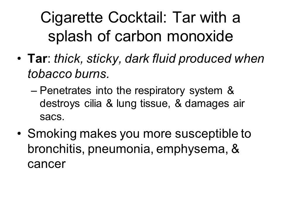 Cigarette Cocktail: Tar with a splash of carbon monoxide