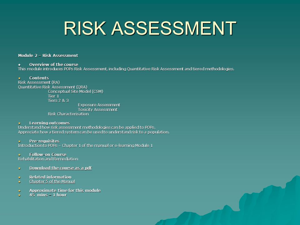 RISK ASSESSMENT Module 2 – Risk Assessment Overview of the course