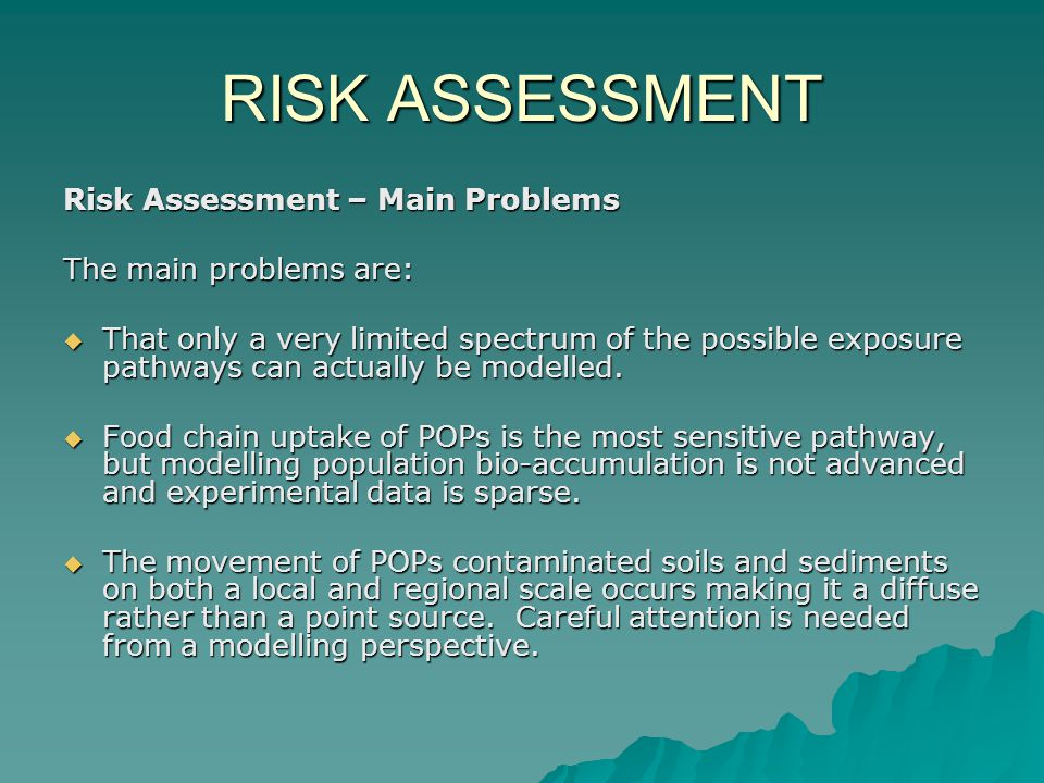 RISK ASSESSMENT Risk Assessment – Main Problems The main problems are: