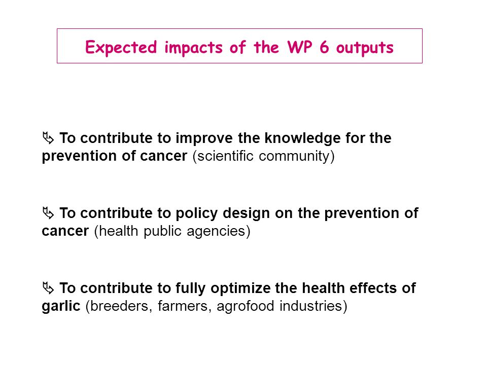 Expected impacts of the WP 6 outputs