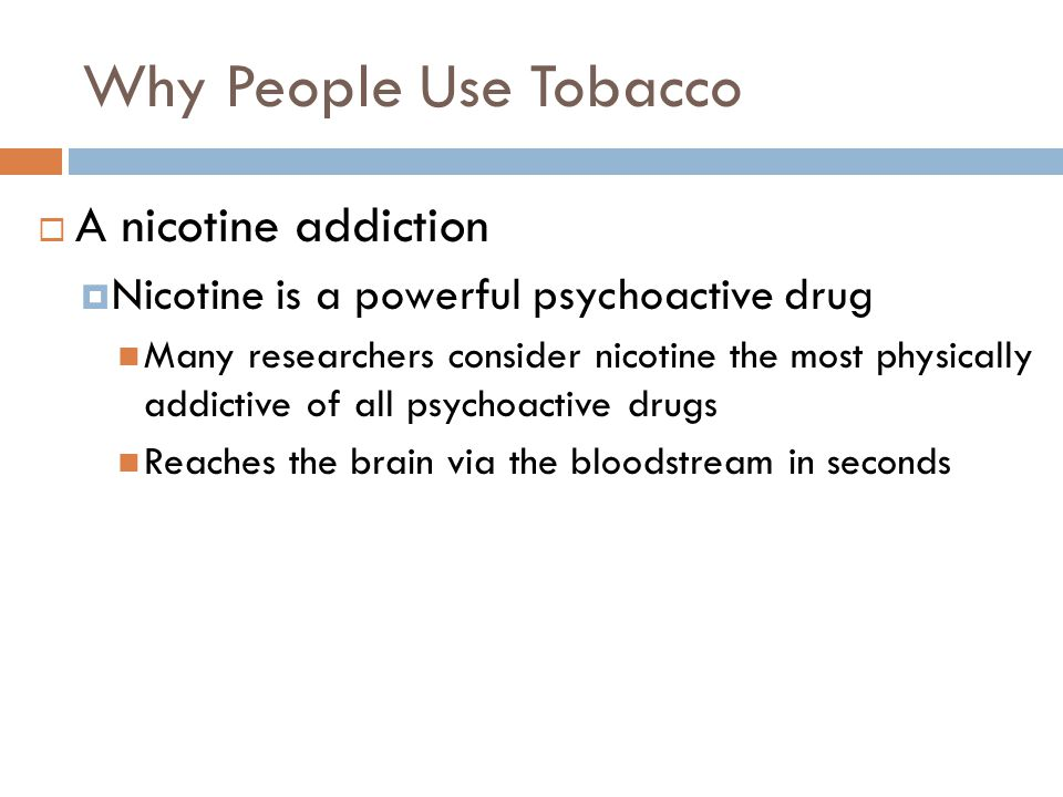 Why People Use Tobacco A nicotine addiction
