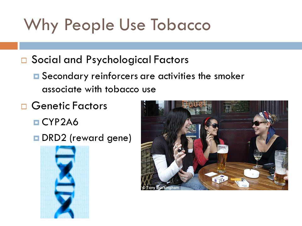 Why People Use Tobacco Social and Psychological Factors