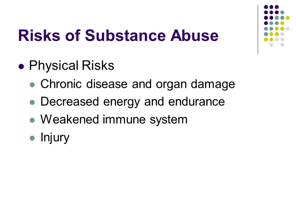 Risks of Substance Abuse