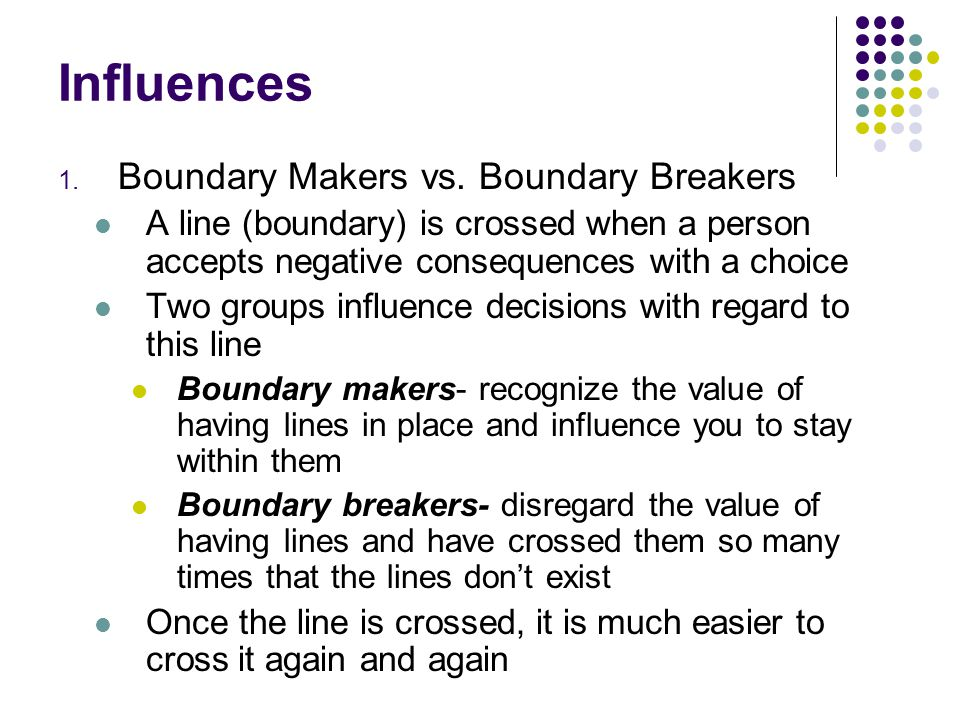 Influences Boundary Makers vs. Boundary Breakers