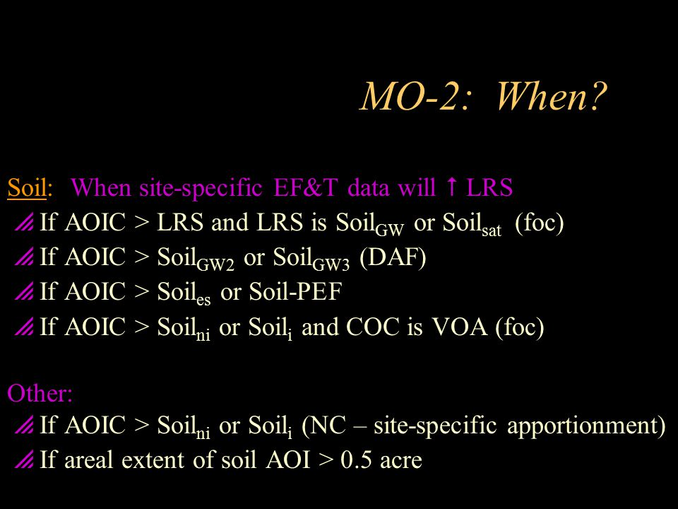MO-2: When Soil: When site-specific EF&T data will  LRS