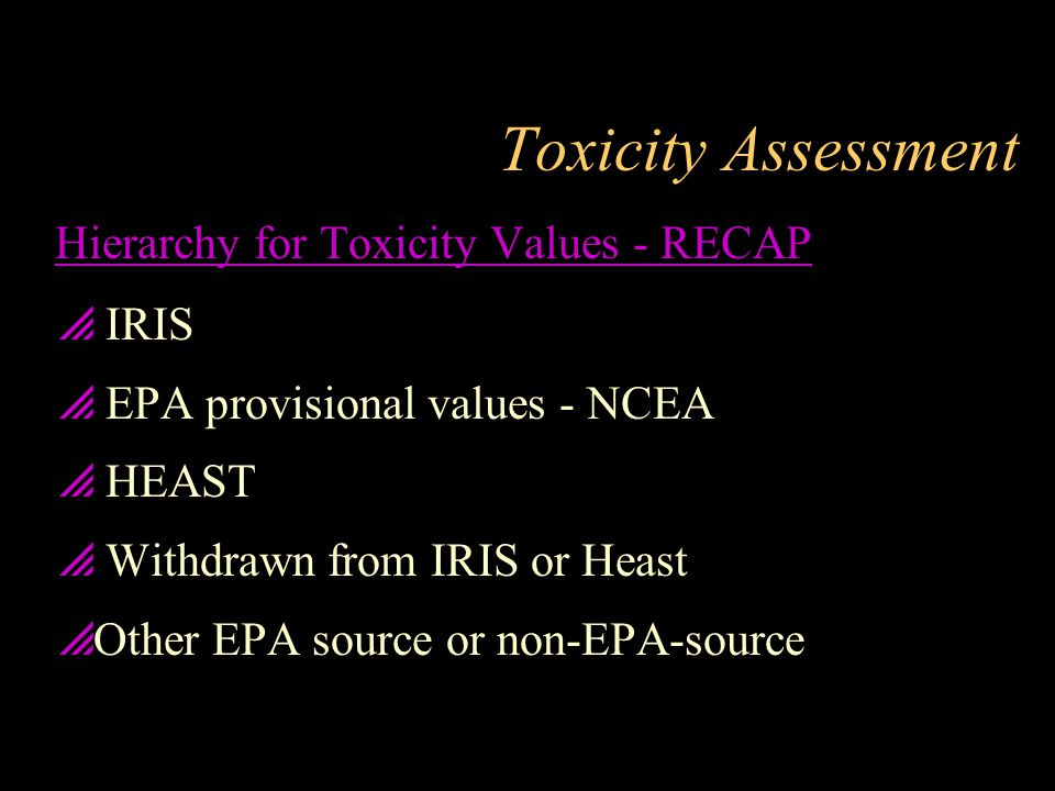 Toxicity Assessment Hierarchy for Toxicity Values - RECAP IRIS