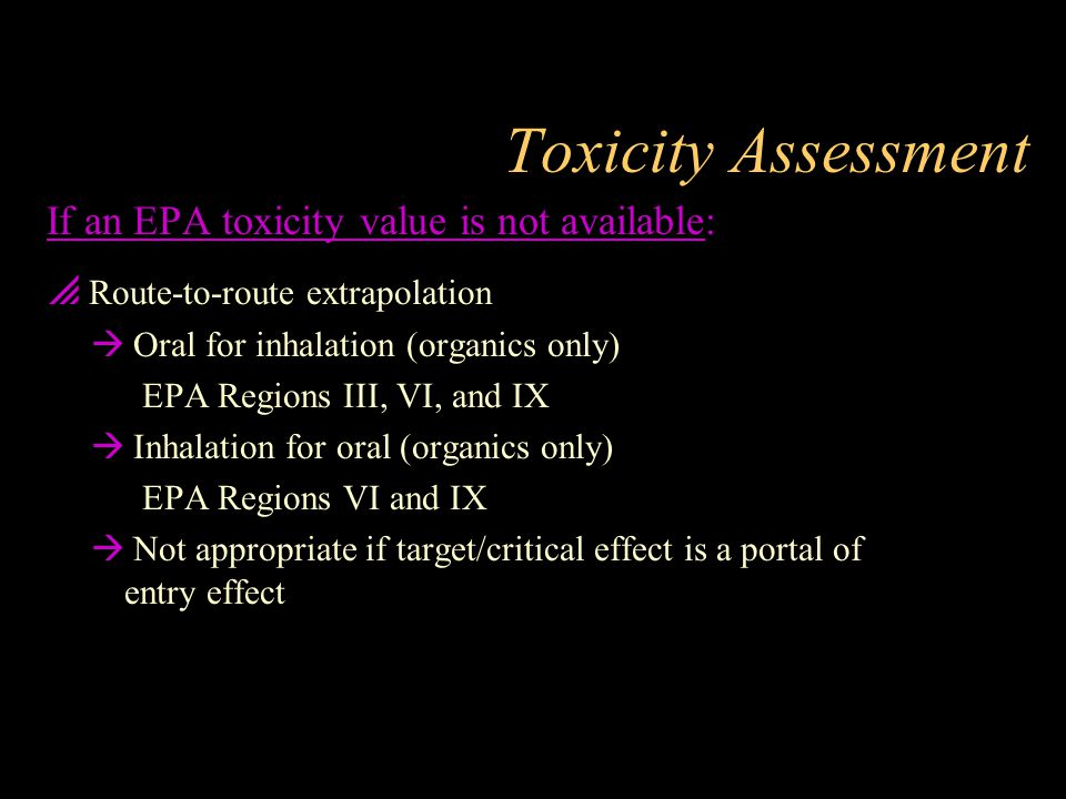 Toxicity Assessment If an EPA toxicity value is not available: