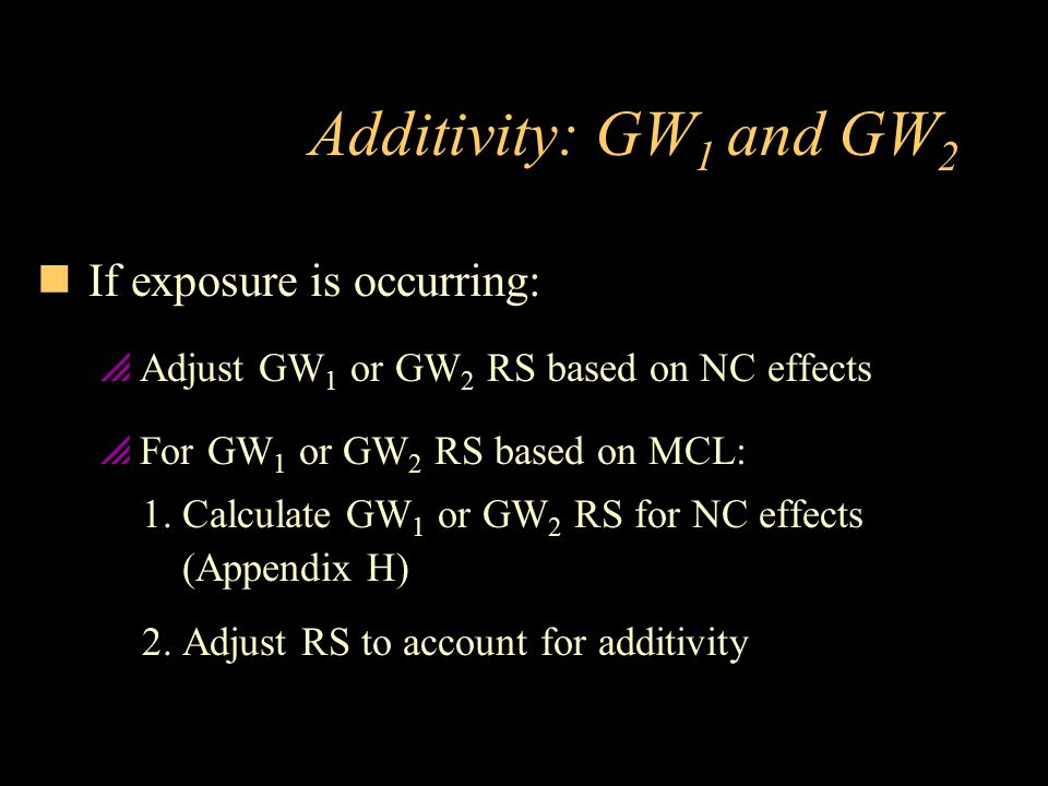 Additivity: GW1 and GW2 If exposure is occurring: