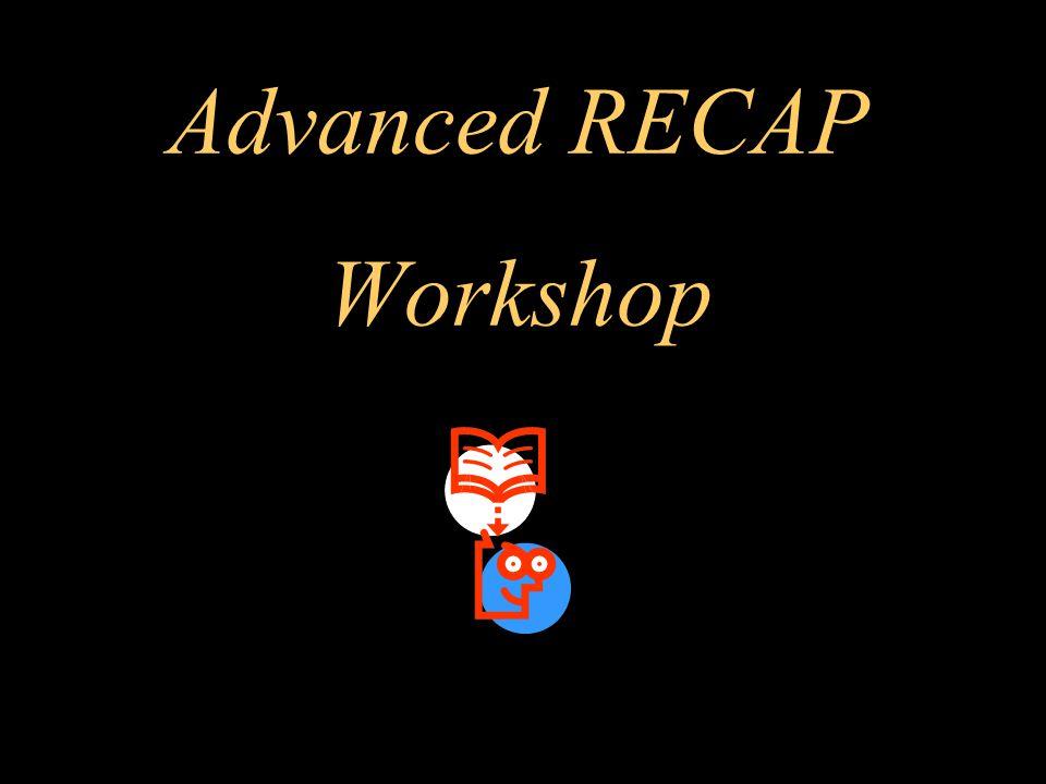 Advanced RECAP Workshop