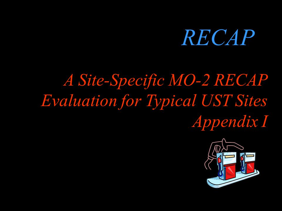 RECAP A Site-Specific MO-2 RECAP Evaluation for Typical UST Sites
