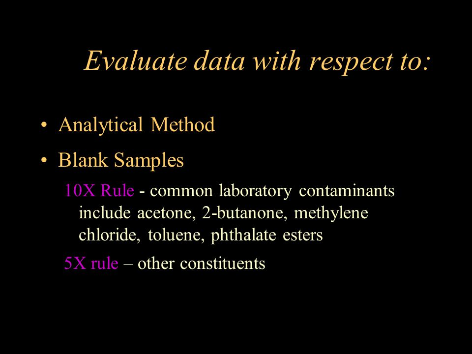Evaluate data with respect to: