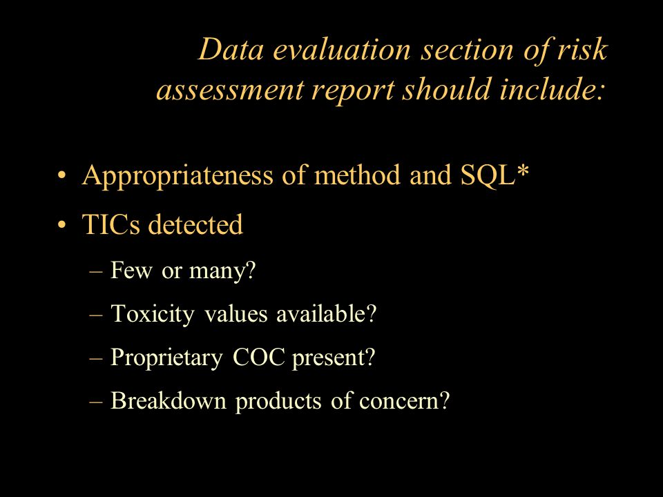 Data evaluation section of risk assessment report should include: