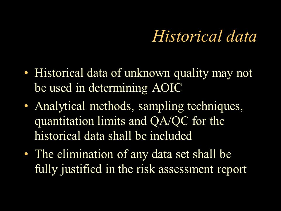 Historical data Historical data of unknown quality may not be used in determining AOIC.