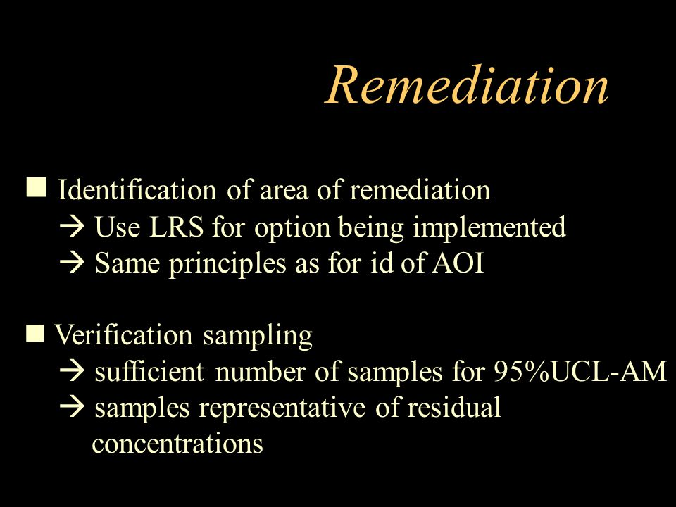 Remediation Identification of area of remediation