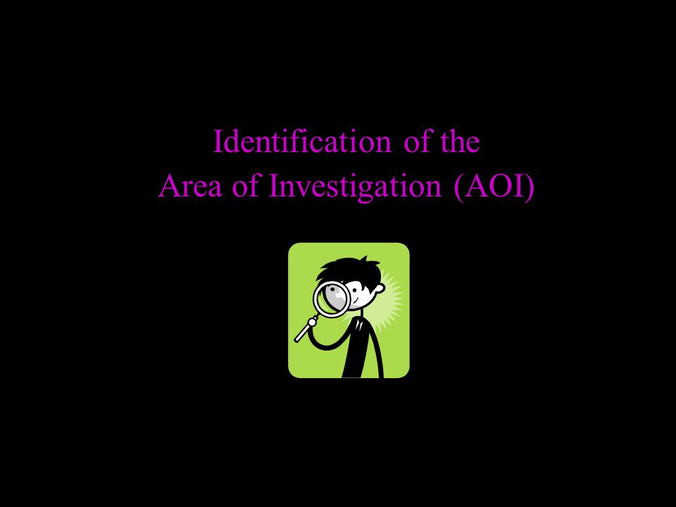 Area of Investigation (AOI)