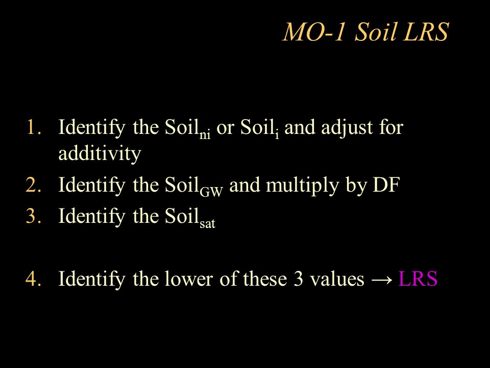MO-1 Soil LRS Identify the Soilni or Soili and adjust for additivity