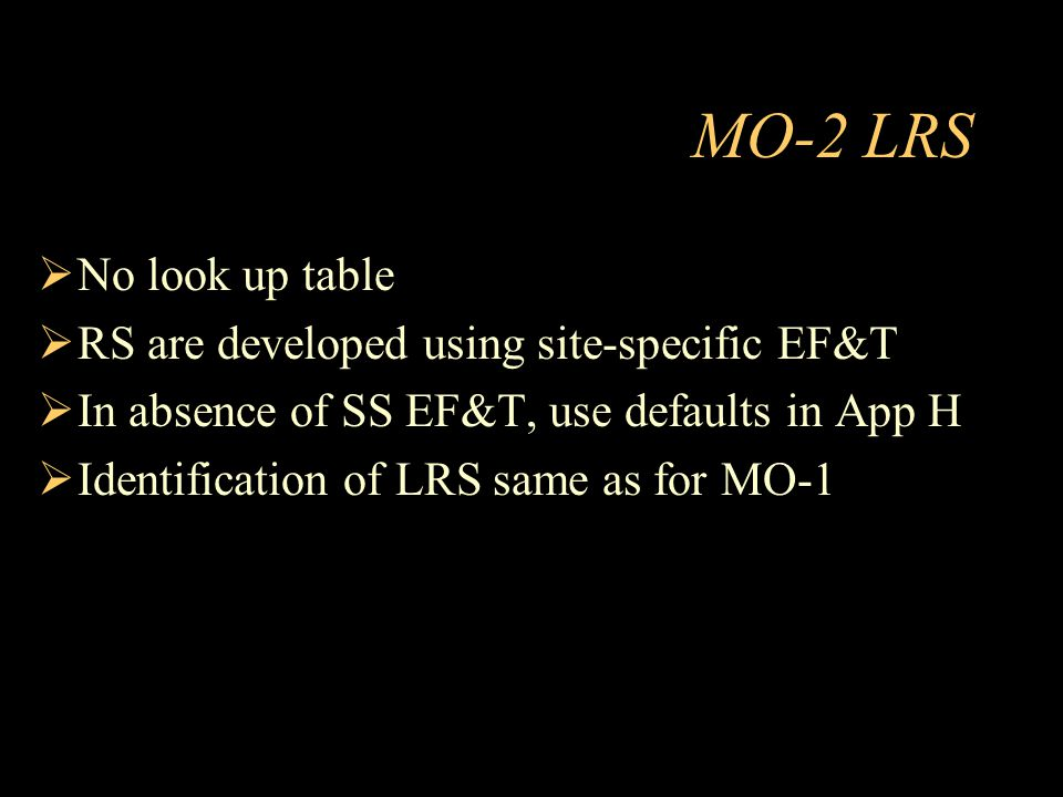 MO-2 LRS No look up table RS are developed using site-specific EF&T