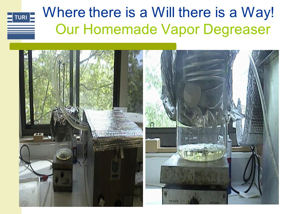 Where there is a Will there is a Way! Our Homemade Vapor Degreaser