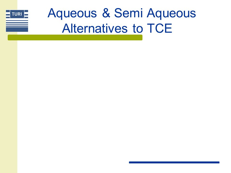 Aqueous & Semi Aqueous Alternatives to TCE