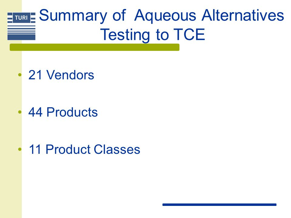 Summary of Aqueous Alternatives Testing to TCE