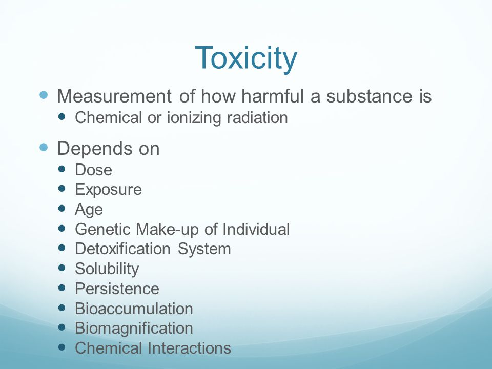 Toxicity Measurement of how harmful a substance is Depends on