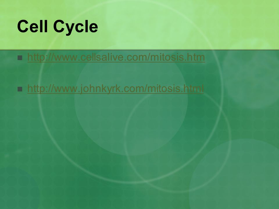 Cell Cycle http://www.cellsalive.com/mitosis.htm