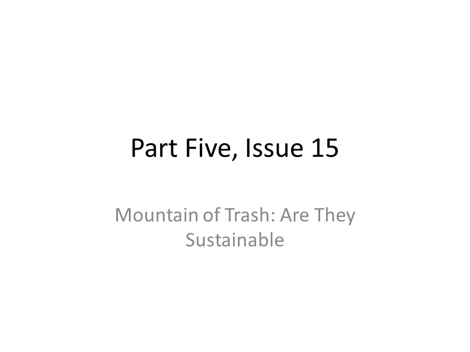 Mountain of Trash: Are They Sustainable