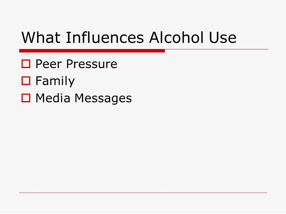 What Influences Alcohol Use