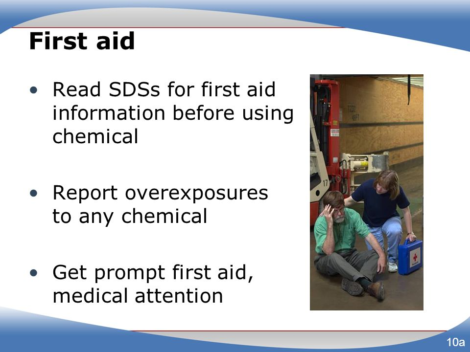 First aid Read SDSs for first aid information before using chemical