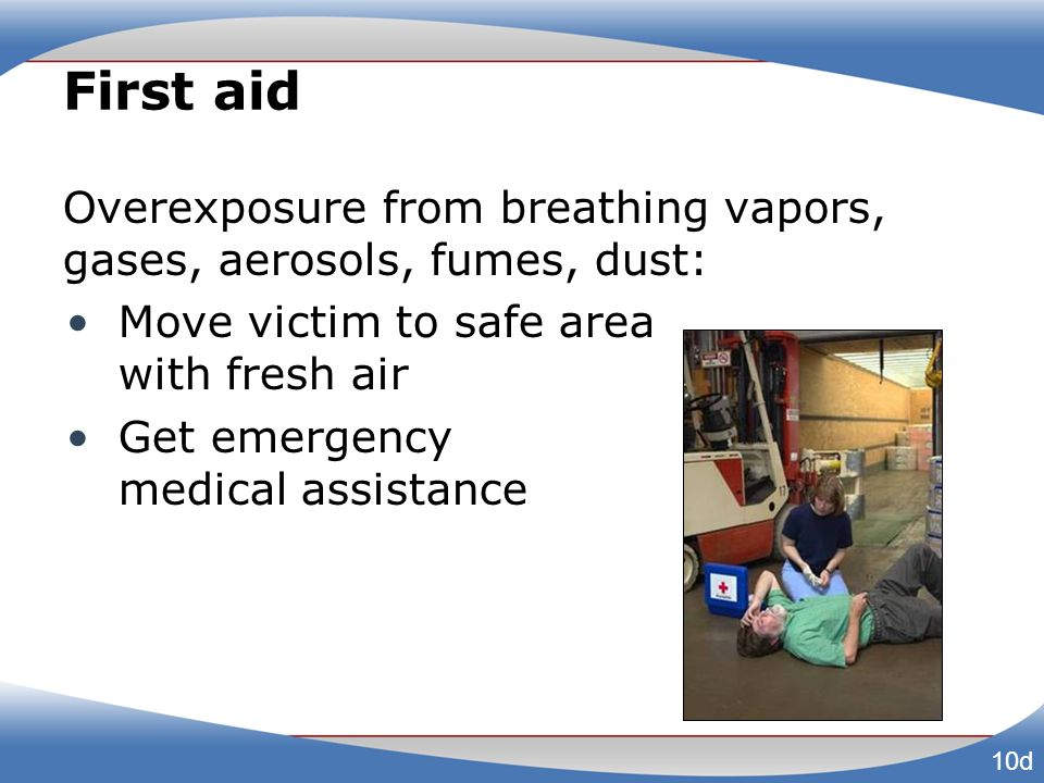 First aid Overexposure from breathing vapors, gases, aerosols, fumes, dust: Move victim to safe area with fresh air.